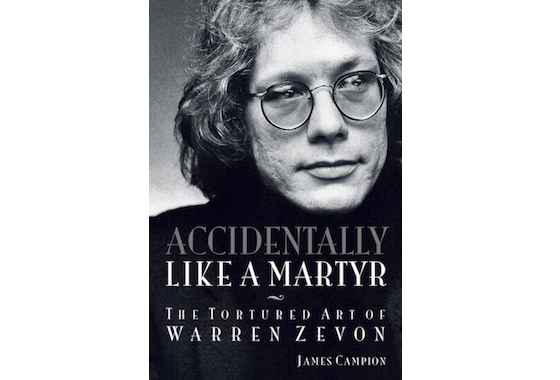 Accidentally Like a Martyr – The Tortured Art of Warren Zevon
